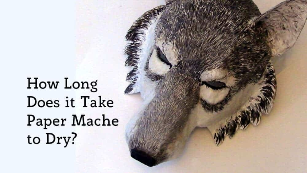 how long does paper mache take to dry-2