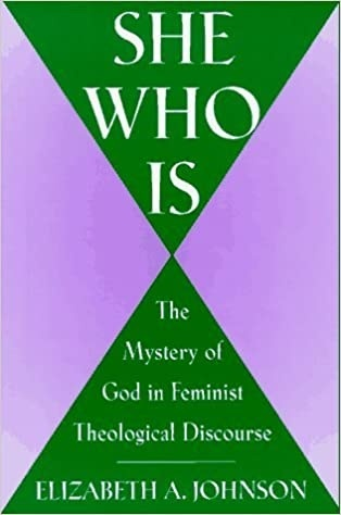 she who is: the mystery of god in feminist theological discourse-2