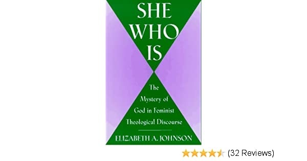 she who is: the mystery of god in feminist theological discourse-3
