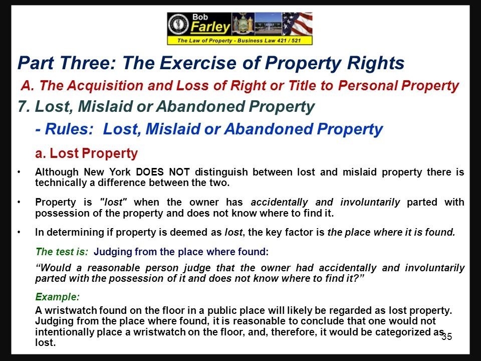 who is responsible for making the distinction between mislaid, lost, and abandoned property?-0