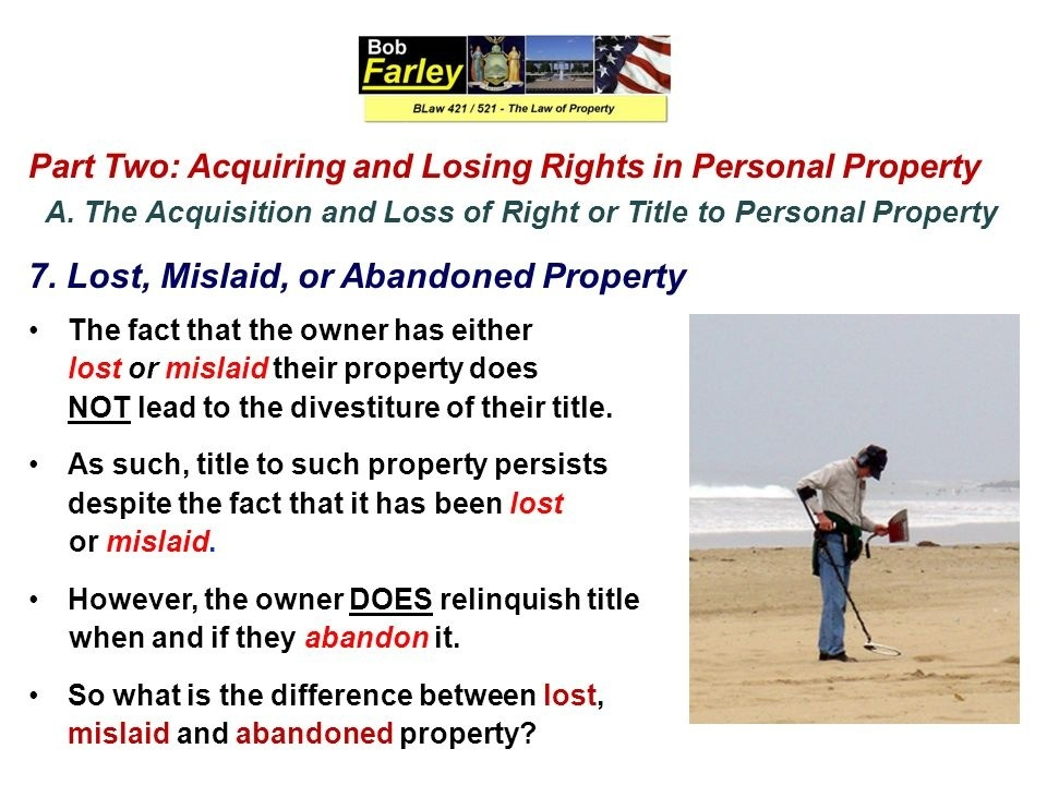who is responsible for making the distinction between mislaid, lost, and abandoned property?-2