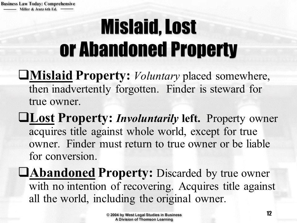 who is responsible for making the distinction between mislaid, lost, and abandoned property?-3